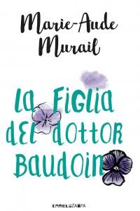 La figlia del dottor Baudoin Marie-Aude Murail Camelozampa editore