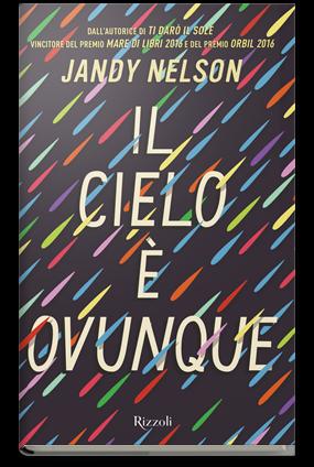 il cielo è ovunque di Jandy Nelson Rizzoli