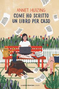 Annet Huizing, Come ho scritto un libro per caso, La Nuova Frontiera Junior