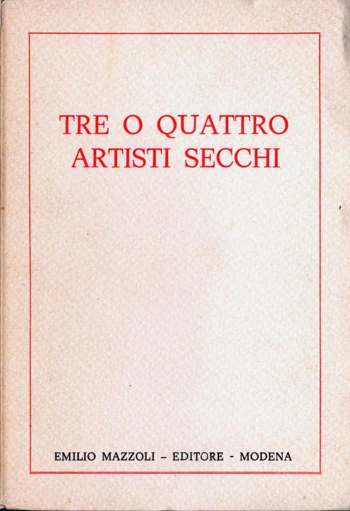 """La copertina del libro """"Tre o quattro artisti secchi"""" di Achille Bonito Oliva pubblicato nel 1978 da Mazzoli. Il volume è tra i primi interventi dedicati alla Transavanguardia"""