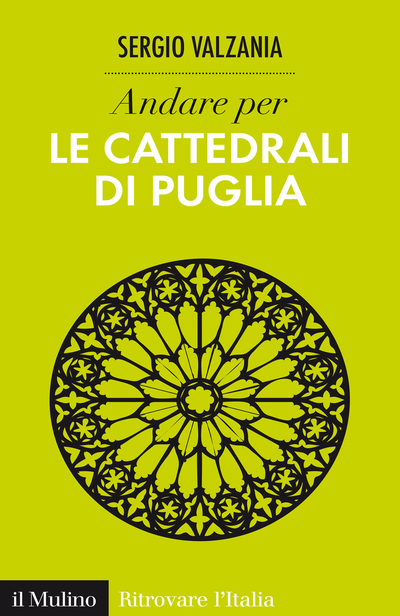 Il volume sulle Cattedrali di Puglia edito da Il Mulino