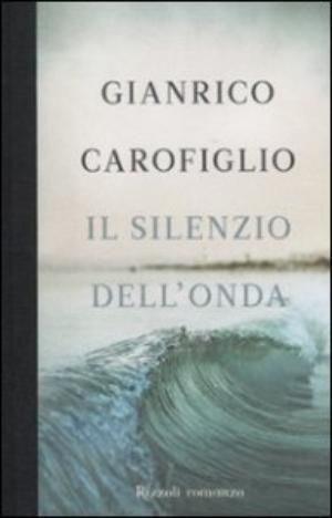 gianricocarofiglio_ilsilenziodellonda_rizzoli