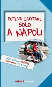 Poteva capitare solo a Napoli