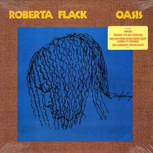 10) Roberta Flack - Oasis