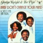 Gladys Knight & The Pips - Baby Don't Change Your Mind