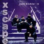 Xscape – Just Kickin' It