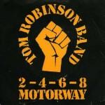 TOM ROBINSON - 2-4-6-8 MORWAY