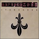 DEPECHE MODE - IT'S NO GOOD