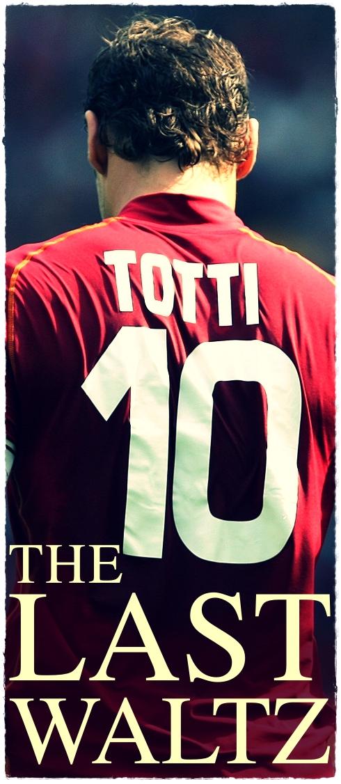 Totti the last waltz
