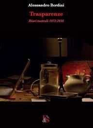 """La copertina di """"Trasparenze"""", il libro di Alessandro Berdini, Editoria&Spettacolo"""