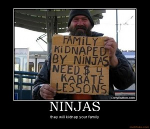 ninjas karate lessons kidnapped  bum hobo panhandler motivational poster posters inspirational funny demotivational hot  humorons