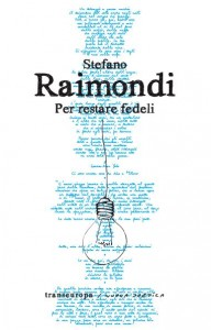 Stefano-Raimondi-Per-Restare-Fedeli-Transeuropa-20132