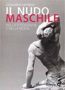 Il nudo maschile nella fotografia e nella moda edito da Odoya