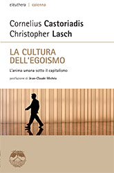 CASTORIADIS-LASCH La cultura dell egoismo_COVER.indd