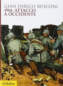 28813608_gian-enrico-rusconi-1914-attacco-ad-occidente-0
