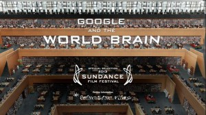 Google and the World Brain   sundance 2013