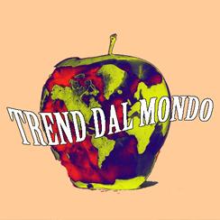 TREND DAL MONDO