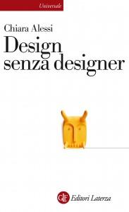 Design senza designer, di Chiara Alessi