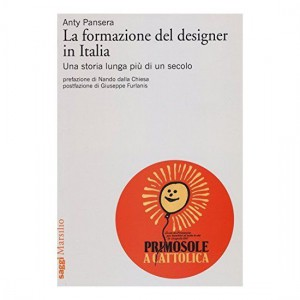 La formazione del designer in Italia, di Anty Pansera