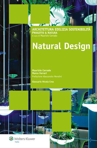 L'unico libro in Italia che contiene oltre 200 mobili vegetali: è Natural Design, scritto a quattro mani dal nostro architetto Maurizio Corrado e da Marco Ferrari, edito Wolter Kluwer, 192 pagine, 25 euro