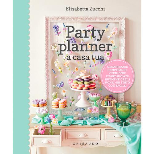 """Nel libro di Elisabetta Zucchi """"Party planner a casa tua"""" (Gribaudo, 144 pagine, 16,90 euro) tanti progetti pratici e consigli anche per le festività natalizie e di fine anno"""