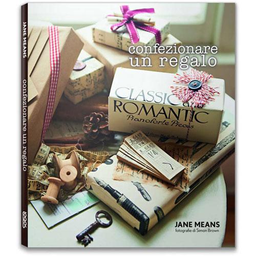 """""""Confezionare un regalo"""" di Jane Means (Logos, 144 pagine, 18 euro)"""