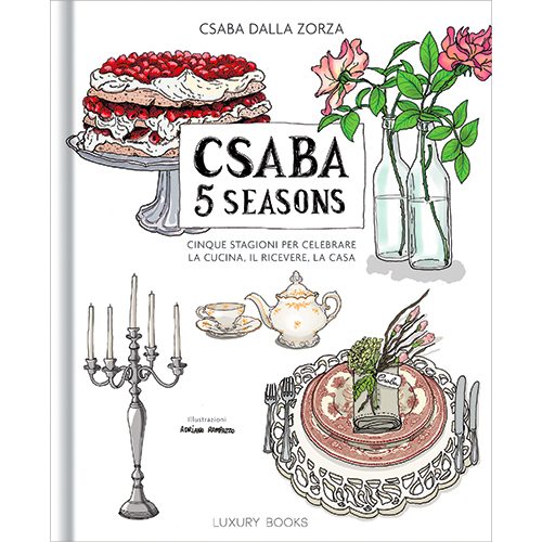 Csaba 5 Seasons di Csaba dalla Zorza (Luxury books, 315 pp, 30 euro)