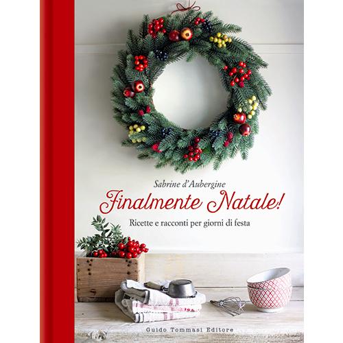 """Finalmente Natale!"" di Sabrine d'Aubergine (Guido Tommasi Editore, 192 pp, 25 euro)"