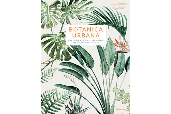 """Per equilibrare la vita urbana con la natura si arricchiscono gli spazi della casa con le piante. <em>Botanica Urbana</em> (<a href=""""http://www.ippocampoedizioni.it/"""">L'Ippocampo</a> 160 pp, 19,90 euro) è un'utile guida illustrata alle vegetazione da interni. Il manuale è un concentrato di consigli per garantire lunga vita a diverse varietà tra succulente, cactacee, piante da fiore e da foglia"""