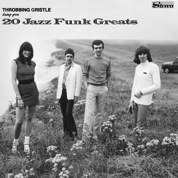 "Throbbing Gristle ""20 Jazz Funk Greats"""