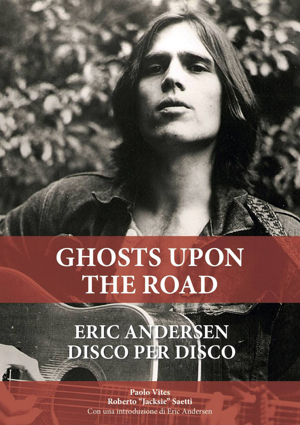 Eric Andersen raccontato in 'Ghosts upon the road' - XL Repubblica