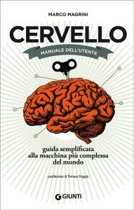 Cinque cose da sapere sul nostro cervello, tratte dal suo 'manuale di istruzioni'