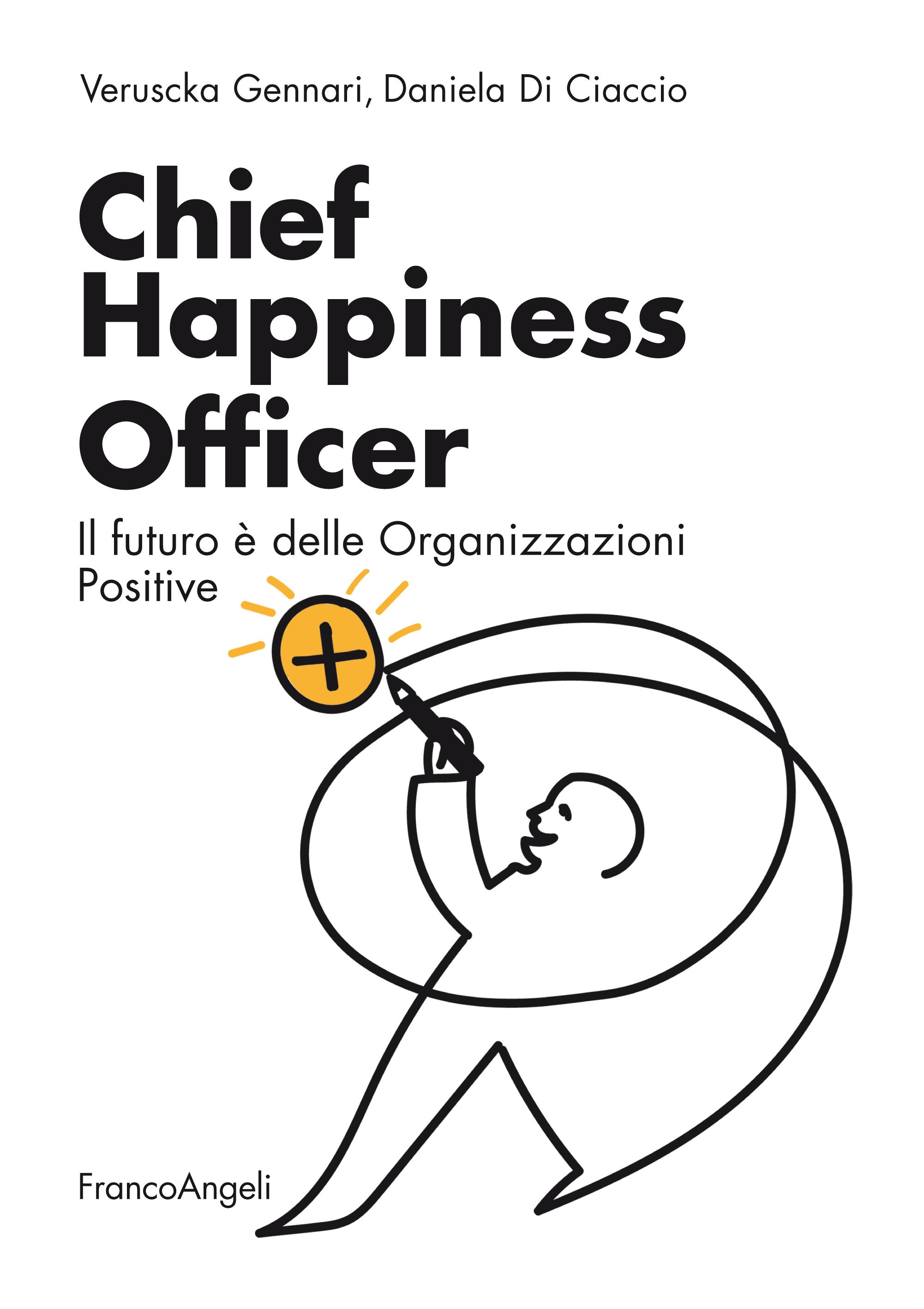 Chief Happiness Officer . Il futuro è delle organizzazioni positive_ COVER