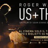 Roger Waters. Us+ Them. Arriva al cinema il film concerto