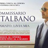 Il Commissario Montalbano: per la prima volta sul grande schermo fino al 4 marzo