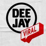 Ascolta Deejay Viral