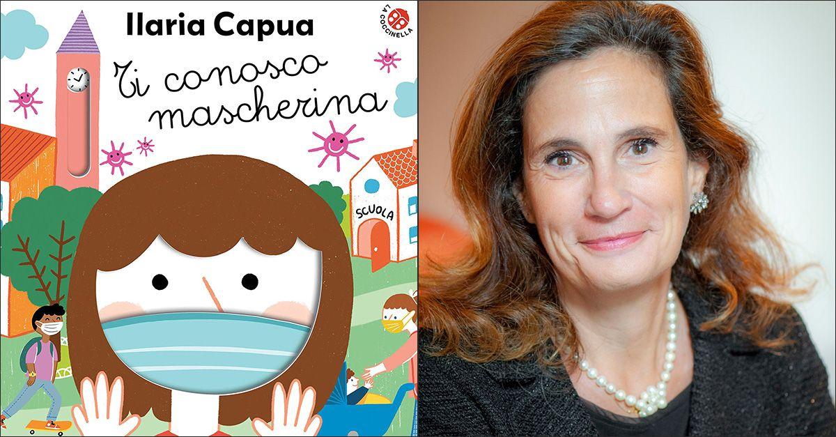"""""""Ti conosco mascherina"""", il virus spiegato ai più piccoli da Ilaria Capua"""