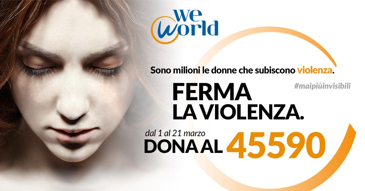 #maipiùinvisibili, la campagna di WeWorld contro la violenza sulle donne. Dona al 45590