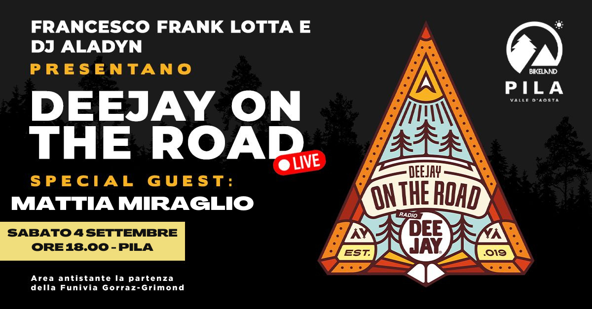 Deejay On The Road Live torna a Pila con Frank, Dj Aladyn e l'ospite Mattia Miraglio