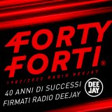 Forty Forti, quarant'anni di successi targati Radio DEEJAY