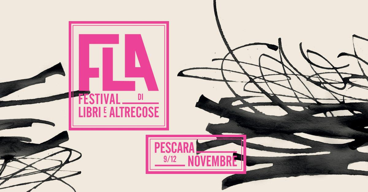 #FLA: il Festival di Libri e Altrecose ti aspetta a Pescara dal 9 al 12 novembre