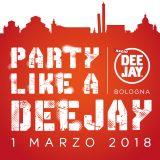 1 marzo 2018: la festa di DEEJAY è a Bologna