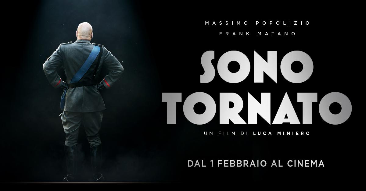 """Mussolini torna in Italia ai giorni nostri! """"Sono Tornato"""" al cinema dal 1 febbraio"""