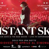 "Il 12 aprile al cinema il concerto evento ""Distant Sky. Nick Cave & the Bad Seeds"""