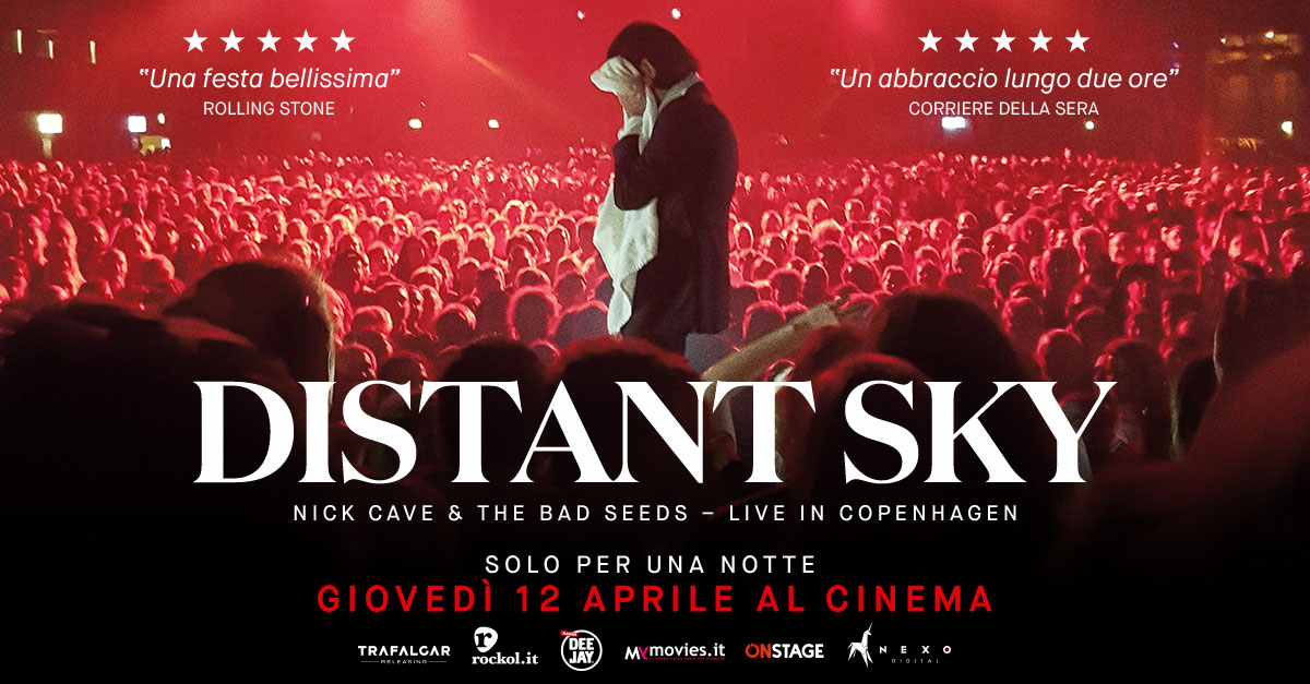 "Il 12 aprile al cinema il concerto evento ""Distant Sky. Nick Cave & the Bad Seeds"""