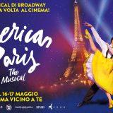 Le luci di Broadway per la prima volta al cinema! Un Americano a Parigi nelle sale solo il 16 e 17 maggio