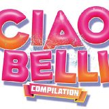 E' uscita la Compilation di Ciao Belli: 34 successi e contenuti esclusivi