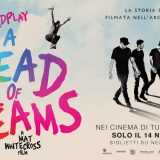 'A Head Full of Dreams', il film evento dei Coldplay in anteprima esclusiva al cinema solo il 14 novembre