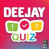 """Con Deejay Quiz puoi vivere la festa """"da VIP"""". Gioca!"""