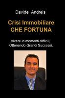 Crisi Immobiliare CHE FORTUNA